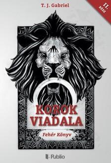 Gabriel T. J. - Korok Viadala II. [eKönyv: epub, mobi]