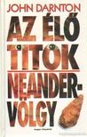 Darnton, John - Az élő titok - Neander-völgy [antikvár]