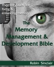 Snclair Robin - The Memory Management and Development Bible : Memory Aids For Fixing And Enhancing Memory! [eKönyv: epub,  mobi]