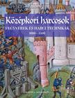 DOUGHERTY, MARTIN J. - KÖZÉPKORI HARCOSOK - FEGYVEREK ÉS HARCI TECHNIKÁK 1000-1500
