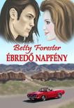 FORESTER, Betty - �bred� napf�ny