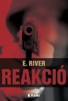 River E. - Reakci� [eK�nyv: epub, mobi]