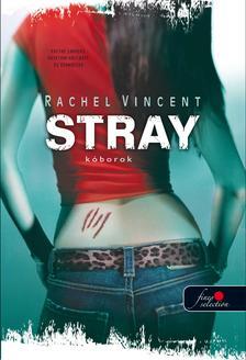 Rachel Vincent - Stray - K�borok - KEM�NY BOR�T�S
