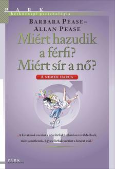 Allan Pease - Barbara Pease - MI�RT HAZUDIK A F�RFI? MI�RT S�R A N�? - A NEMEK HARCA