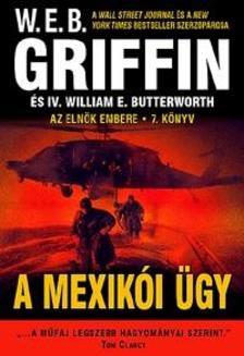 Griffin W. E. B - A mexikói ügy - Az elnök embere 7. könyv
