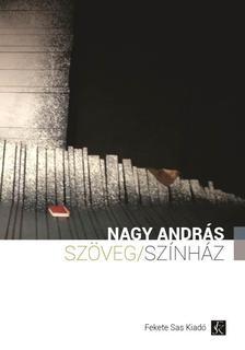 Nagy András - Szöveg/Színház