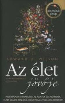 WILSON, EDWARD O. - Az élet jövője