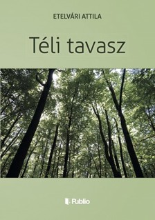 Attila Etelv�ri - T�LI TAVASZ [eK�nyv: epub, mobi]