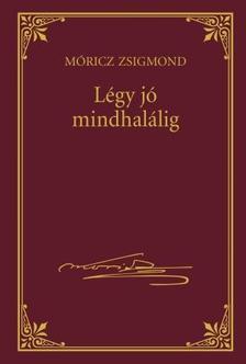 M�RICZ ZSIGMOND - L�gy j� mindhal�lig #