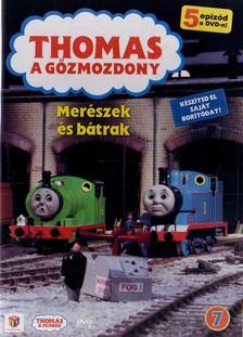 - THOMAS A G�ZMOZDONY 7. - MER�SZEK �S B�TRAK