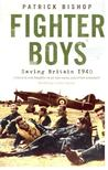 BISHOP, PATRICK - Fighter Boys - Saving Britain 1940 [antikv�r]