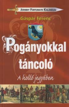 G�sp�r Ferenc - Pog�nyokkal t�ncol� - A holl� jegy�ben