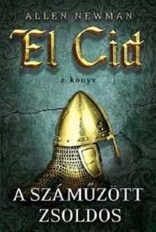 NEWMAN, ALLEN - A sz�m�z�tt zsoldos - El Cid 2. k�nyv