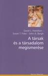HAMILTON, DAVID L. - A TÁRSAK ÉS A TÁRSADALOM MEGISMERÉSE