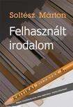 Solt�sz M�rton - FELHASZN�LT IRODALOM