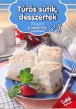 - T�r�s s�tik, desszertek - Receptek a Nagyit�l
