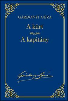 - G�rdonyi G�za v�logatott m�vei - 7.k�tet - A k�rt - A kapit�ny #