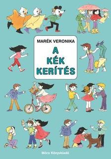 MAR�K VERONIKA - A k�k ker�t�s