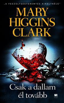 Mary Higgins Clark - Csak a dallam �l tov�bb