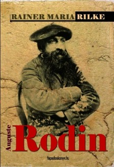 Rainer Maria Rilke - Auguste Rodin [eKönyv: epub, mobi]