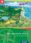 Mészárosné Balogh Ágnes - Képes környezetünk atlasza 3-6. évfolyam (MS-4103)