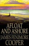 James Fenimore Cooper - Afloat and Ashore [eK�nyv: epub,  mobi]