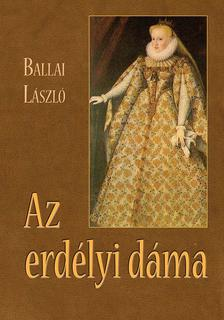 BALLAI LÁSZLÓ - Az erdélyi dáma
