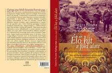 Palmer, Gretta- György atya - Élő hit a föld alatt - Partizánok, keresztények, kommunisták - Miért nem tudták elpusztítani a kereszténységet a kommunisták a Szovjetúnióban?