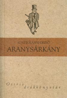 KOSZTOL�NYI DEZS� - ARANYS�RK�NY - OSIRIS DI�KK�NYVT�R