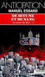 ESSARD, MANUEL - De bitume et de sang [antikvár]