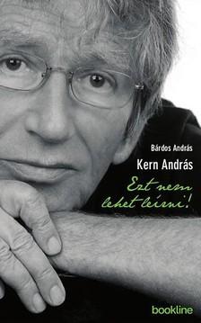 B�RDOS ANDR�S - Kern Andr�s - Ezt nem lehet le�rni  [eK�nyv: epub, mobi]