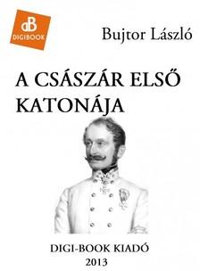 László Bujtor - A Császár első katonája [eKönyv: epub, mobi]