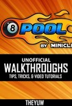 Yue The - 8 Ball Pool Unofficial Walkthroughs,  Tips,  Tricks,  & Video Tutorials [eKönyv: epub,  mobi]