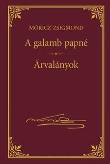 M�RICZ ZSIGMOND - A galamb papn� - �rval�nyok #