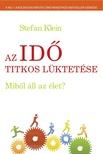 Stefan Klein - Az id� titkos l�ktet�se - Mib�l �ll az �let?