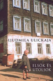 Ljudmila Ulickaja - Els�k �s utols�k - V�logatott elbesz�l�sek