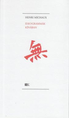 Michaux, Henri - Ideogrammák Kínában