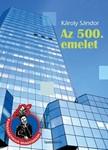 K�roly S�ndor - Az 500. emelet [eK�nyv: epub,  mobi]