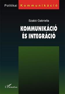 Szab� Gabriella - Kommunik�ci� �s integr�ci�