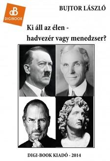 L�szl� Bujtor - Ki �ll az �len - hadvez�r vagy menedzser? [eK�nyv: epub, mobi]