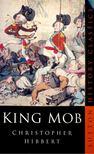 Christopher Hibbert - King Mob [antikv�r]