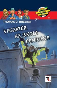 Brezina Thomas - Visszatér az iskola fantomja