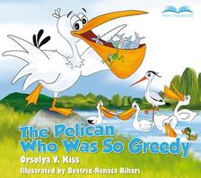 V. Kiss Orsolya - The Pelican Who Was So Greedy