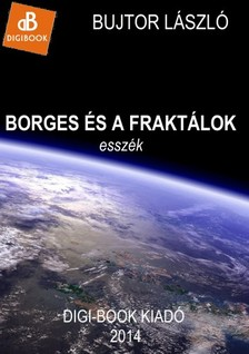L�szl� Bujtor - Borges �s a frakt�lok [eK�nyv: epub, mobi]