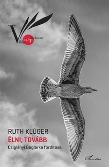 Ruth Kl�ger - �lni, tov�bb