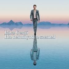 R�CZ GERG� - Ha behunyod a szemed - CD -