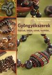 Pereczes Orsolya - Gy�ngy�kszerek. Kapcsok, l�ncok, sz�nek, modellek...