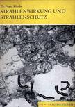 Kössler, Dr. Franz - Strahlenwirkung und Strahlenschutz [antikvár]