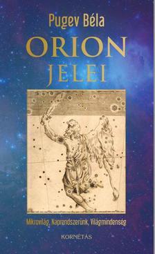 Pugev Béla - Orion jelei