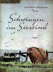 Kühlmann, Dietrich - Schwingen im Seewind [antikvár]